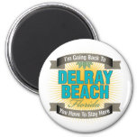 I'm Going Back To (Delray Beach) Magnets