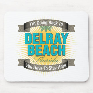 I'm Going Back To (Delray Beach) Mouse Pad