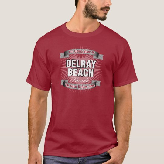I'm Going Back To (Delray Beach) T-Shirt