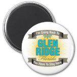 I'm Going Back To (Glen Ridge) Fridge Magnet
