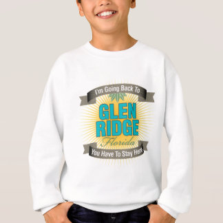 I'm Going Back To (Glen Ridge) Sweatshirt
