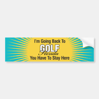 I'm Going Back To (Golf) Bumper Sticker