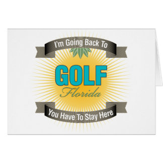 I'm Going Back To (Golf) Greeting Card