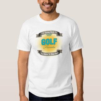 I'm Going Back To (Golf) Shirt