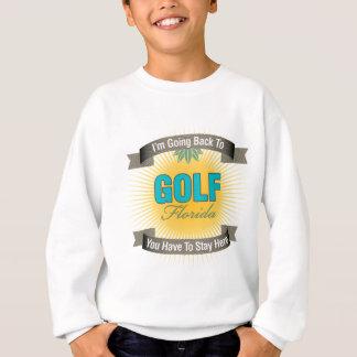 I'm Going Back To (Golf) Sweatshirt