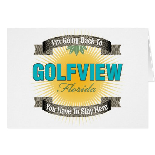 I'm Going Back To (Golfview) Greeting Card
