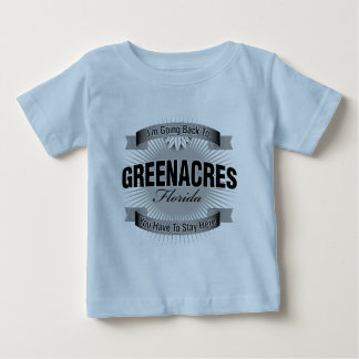 I'm Going Back To (Greenacres) Baby T-Shirt