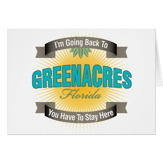 I'm Going Back To (Greenacres) Card