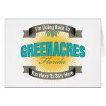 I'm Going Back To (Greenacres) Greeting Card