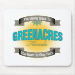 I'm Going Back To (Greenacres) Mouse Pad