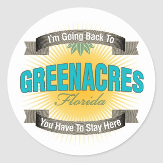 I'm Going Back To (Greenacres) Round Sticker