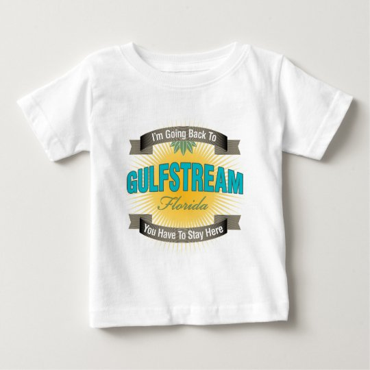 I'm Going Back To (Gulfstream) Baby T-Shirt