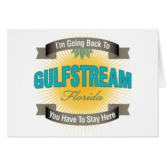 I'm Going Back To (Gulfstream) Card