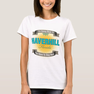 I'm Going Back To  (Haverhill) T-Shirt