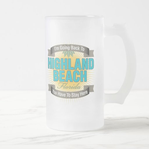 I'm Going Back To (Highland Beach) 16 Oz Frosted Glass Beer Mug