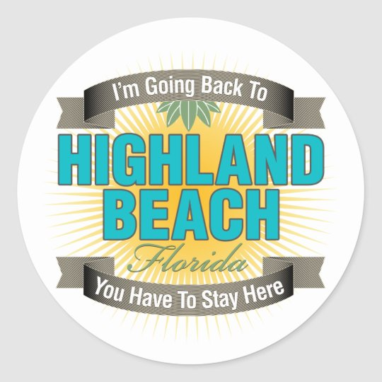 I'm Going Back To (Highland Beach) Classic Round Sticker