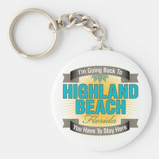 I'm Going Back To (Highland Beach) Key Chains