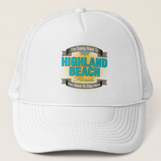 I'm Going Back To (Highland Beach) Trucker Hat