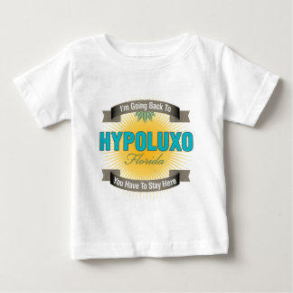 I'm Going Back To (Hypoluxo) Baby T-Shirt