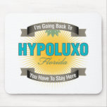 I'm Going Back To (Hypoluxo) Mousepads