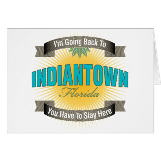 I'm Going Back To (Indiantown) Greeting Card