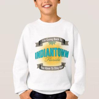 I'm Going Back To (Indiantown) Sweatshirt