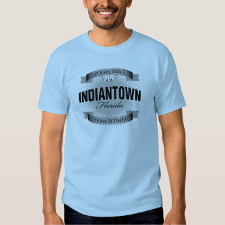 I'm Going Back To (Indiantown) T-shirt