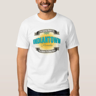 I'm Going Back To (Indiantown) T-shirts