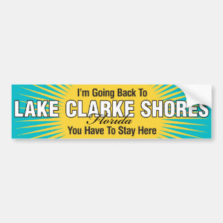 I'm Going Back To (Lake Clarke Shores) Bumper Sticker