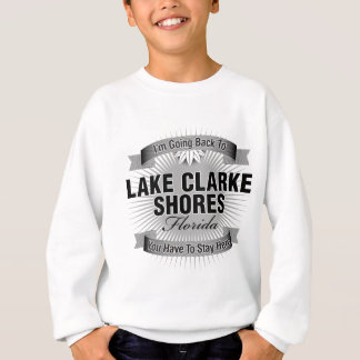 I'm Going Back To (Lake Clarke Shores) Sweatshirt