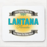 I'm Going Back To (Lantana) Mouse Pad