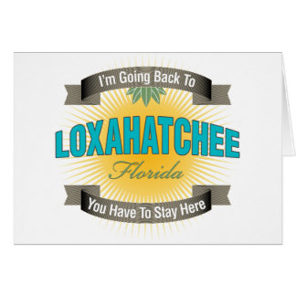 I'm Going Back To (Loxahatchee) Card