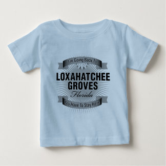 I'm Going Back To (Loxahatchee Groves) Baby T-Shirt