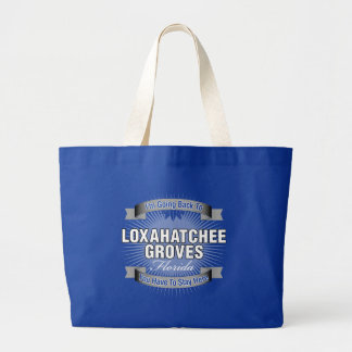 I'm Going Back To (Loxahatchee Groves) Canvas Bags