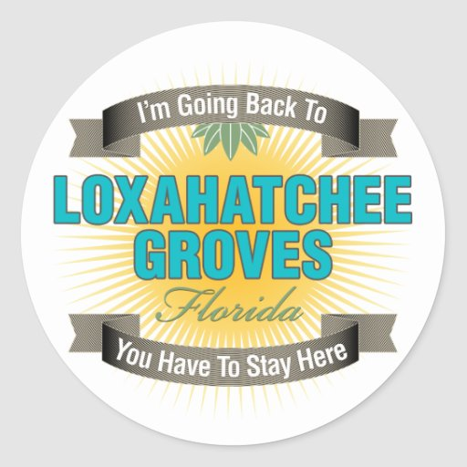 I'm Going Back To (Loxahatchee Groves) Classic Round Sticker