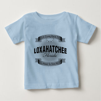 I'm Going Back To (Loxahatchee) Infant T-shirt