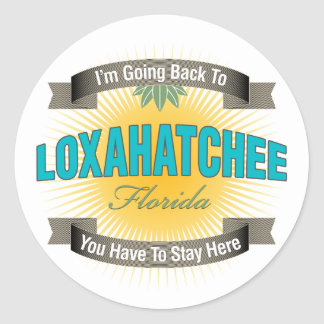 I'm Going Back To (Loxahatchee) Round Stickers