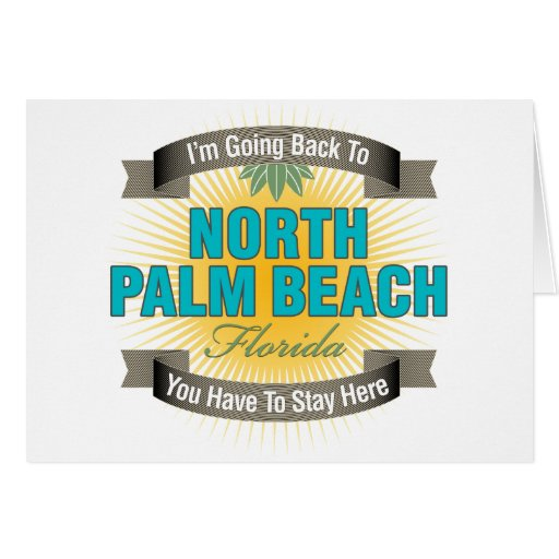 I'm Going Back To (North Palm Beach) Greeting Card