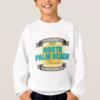 I'm Going Back To (North Palm Beach) Sweatshirt