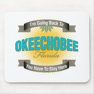 I'm Going Back To (Okeechobee) Mouse Pad