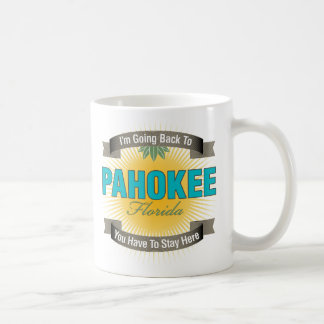 I'm Going Back To (Pahokee) Coffee Mug