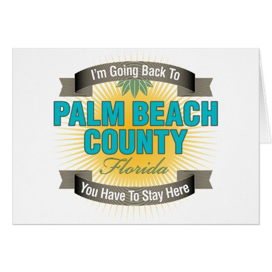 I'm Going Back To (Palm Beach County) Card