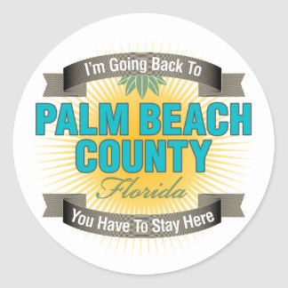 I'm Going Back To (Palm Beach County) Classic Round Sticker