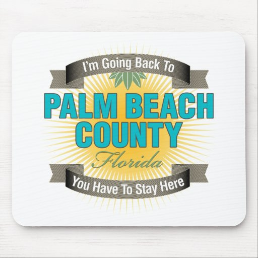 I'm Going Back To (Palm Beach County) Mouse Pad