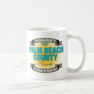 I'm Going Back To (Palm Beach County) Classic White Coffee Mug