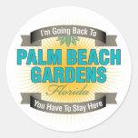I'm Going Back To (Palm Beach Gardens) Round Sticker