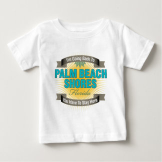 I'm Going Back To (Palm Beach Shores) Baby T-Shirt