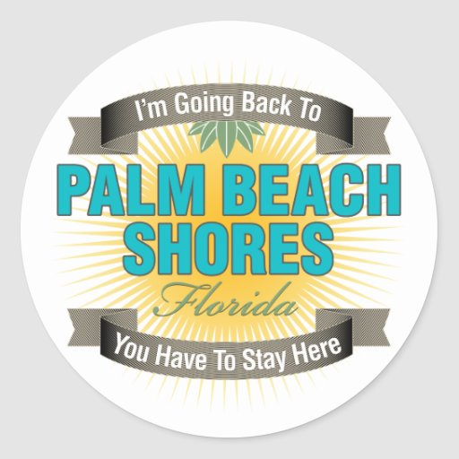 I'm Going Back To (Palm Beach Shores) Classic Round Sticker