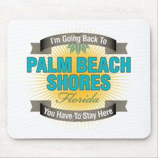 I'm Going Back To (Palm Beach Shores) Mouse Pad