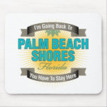 I'm Going Back To (Palm Beach Shores) Mouse Pads